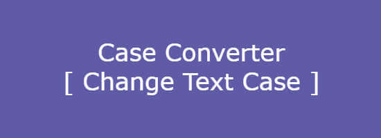 Case Converter - Change Text Case Online Tool