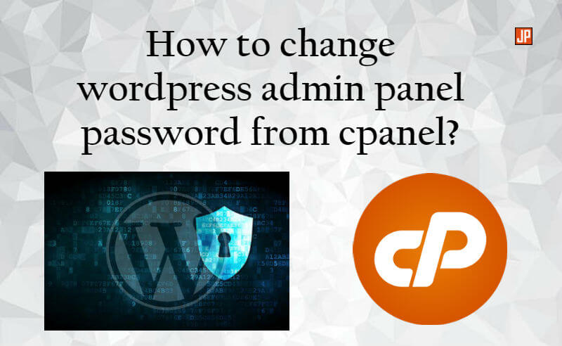 Change wordpress admin panel password from cpanel