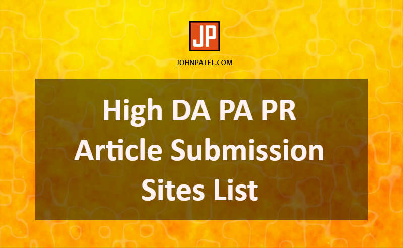 High DA PA PR Article Submission Sites List for SEO