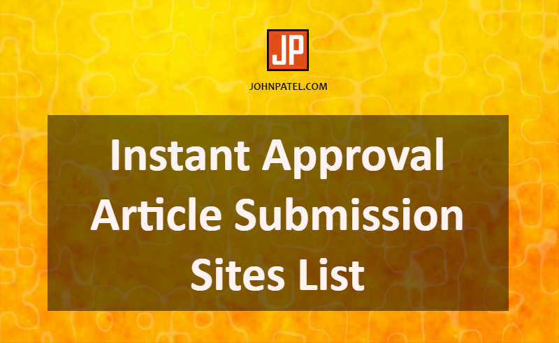 High DA Instant Approval Article Submission Sites List