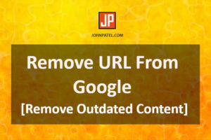 Remove URL From Google - Remove Outdated Content