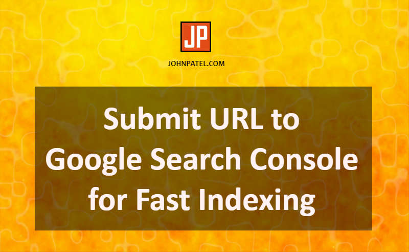 Submit URL to Google Search Console for Fast Indexing