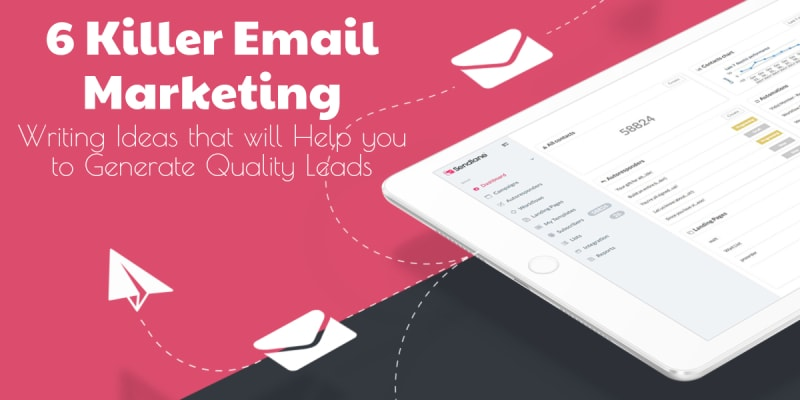 6 Killer Email Marketing Writing Ideas that will Help you to Generate Quality Leads