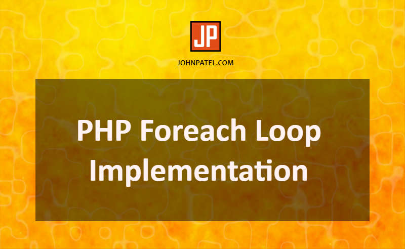 PHP Foreach Loop Implementation with Example